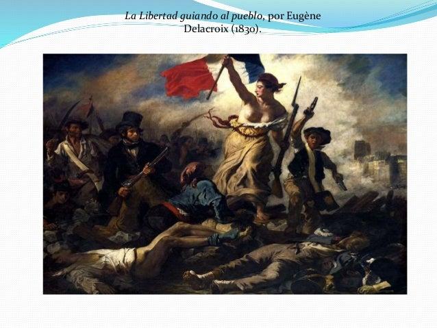La Libertad guiando al pueblo, por Eugène  Delacroix (1830).