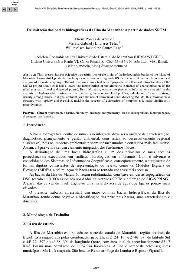 Delimitação das bacias hidrográficas da Ilha do Maranhão a partir de dados SRTM Elienê Pontes de Araújo1 Mércia Gabriely L...