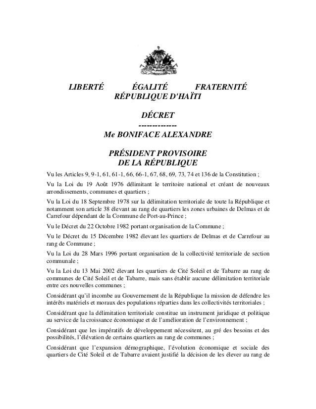 LIBERTÉ ÉGALITÉ FRATERNITÉ RÉPUBLIQUE D'HAÏTI DÉCRET -------------- Me BONIFACE ALEXANDRE PRÉSIDENT PROVISOIRE DE LA RÉPUB...