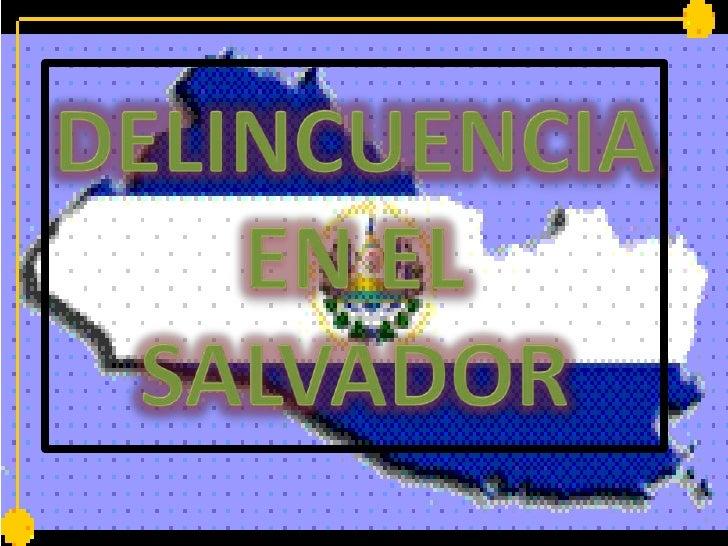 DELINCUENCIA EN EL SALVADOR<br />