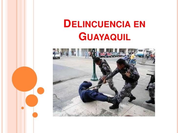 Delincuencia en Guayaquil <br />