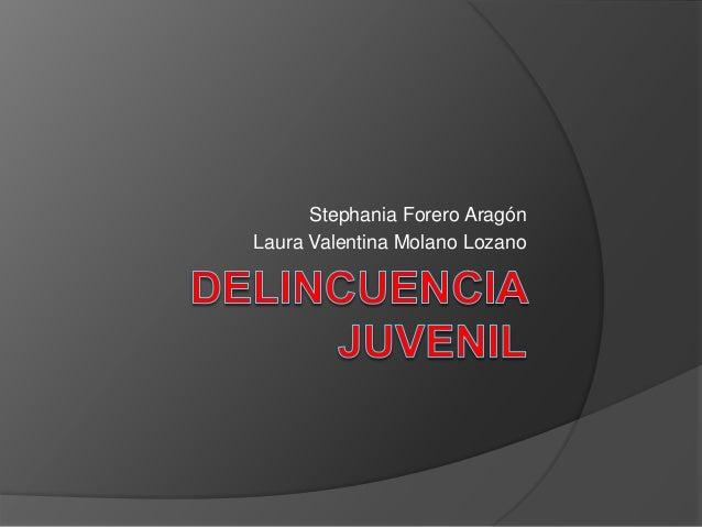 Stephania Forero Aragón Laura Valentina Molano Lozano