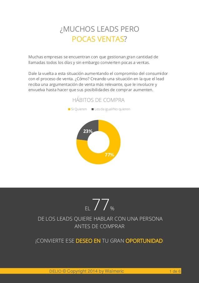 77% 23% HÁBITOS DE COMPRA Si Quieren Les da igual/No quieren ¿MUCHOS LEADS PERO POCAS VENTAS? Muchas empresas se encuentra...