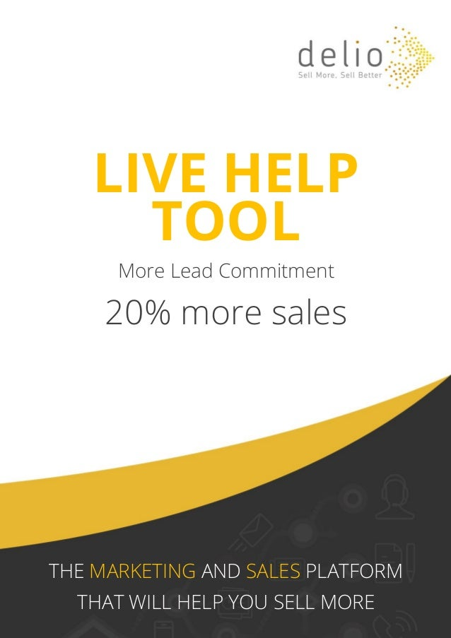 LIVE HELP  TOOL  More Lead Commitment 20% more sales  THE MARKETING AND SALES PLATFORM  THAT WILL HELP YOU SELL MORE