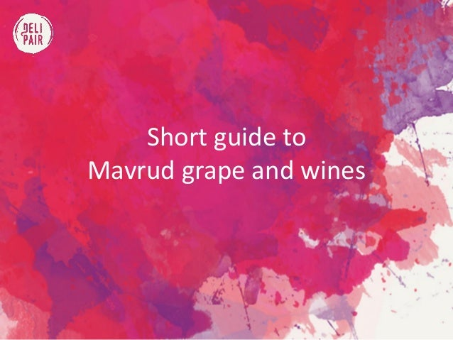 Short guide to Mavrud grape and wines