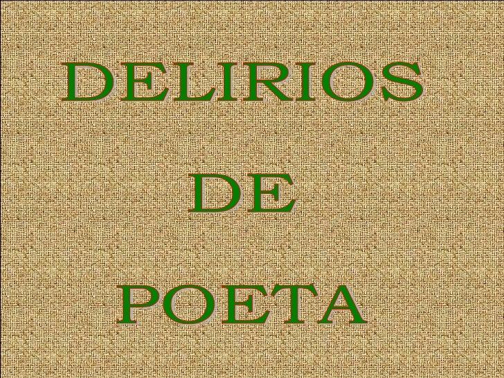 DELIRIOS  DE  POETA