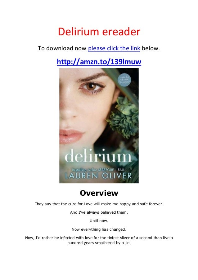 Delirium ereaderTo download now please click the link below.http://amzn.to/139lmuwOverviewThey say that the cure for Love ...