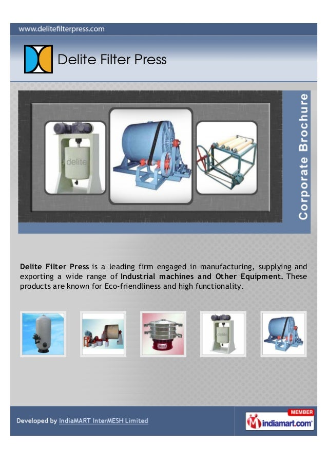 Delite Filter Press is a leading firm engaged in manufacturing, supplying andexporting a wide range of Industrial machines...
