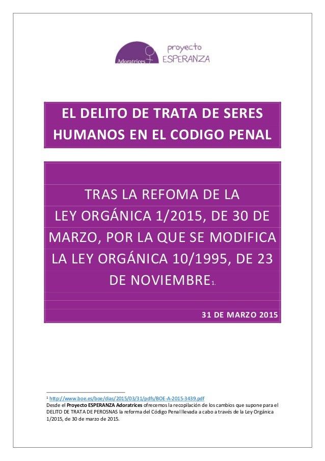 EL DELITO DE TRATA DE SERES HUMANOS EN EL CODIGO PENAL TRAS LA REFOMA DE LA LEY ORGÁNICA 1/2015, DE 30 DE MARZO, POR LA QU...