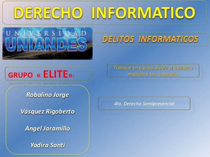 Trabajar en equipo divide el trabajo yGRUPO « ELITE»:             multiplica los resultados    Robalino Jorge             ...