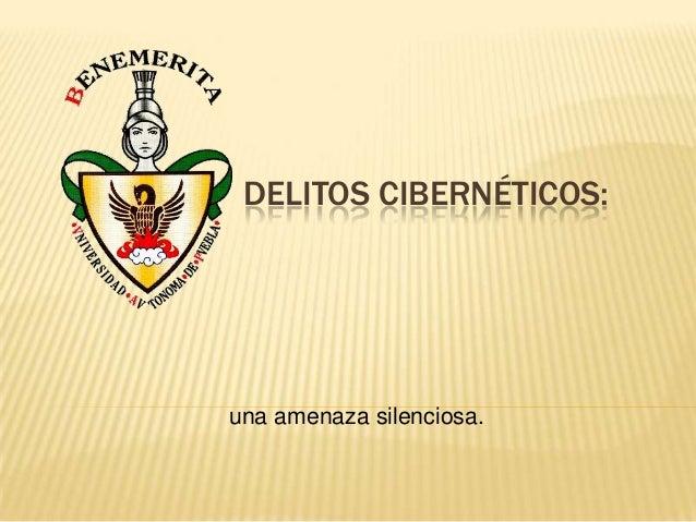 DELITOS CIBERNÉTICOS: una amenaza silenciosa.