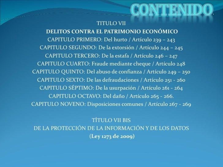 TITULO VII     DELITOS CONTRA EL PATRIMONIO ECONÓMICO     CAPITULO PRIMERO: Del hurto / Artículo 239 – 243   CAPITULO SEGU...
