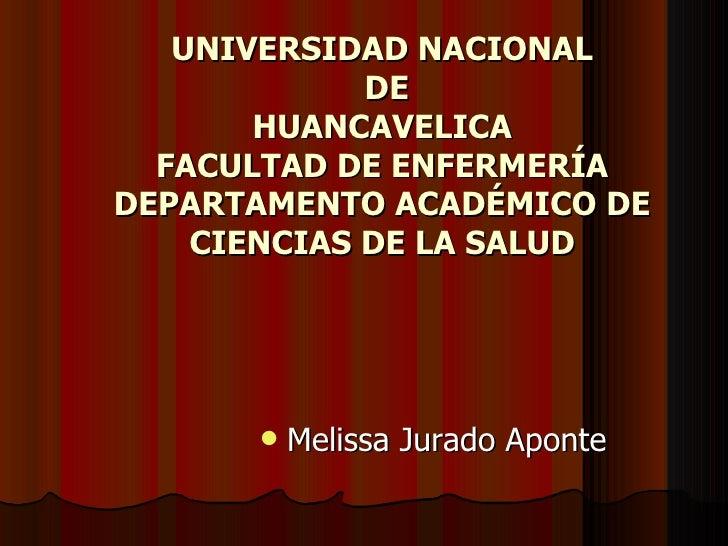 UNIVERSIDAD NACIONAL             DE       HUANCAVELICA  FACULTAD DE ENFERMERÍADEPARTAMENTO ACADÉMICO DE    CIENCIAS DE LA ...