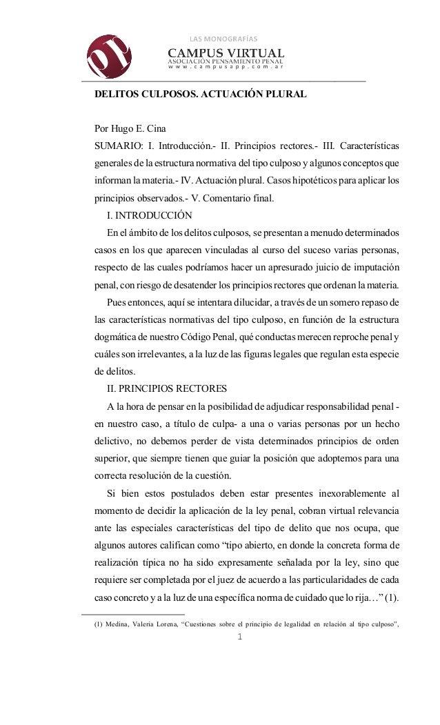 1 DELITOS CULPOSOS. ACTUACIÓN PLURAL Por Hugo E. Cina SUMARIO: I. Introducción.- II. Principios rectores.- III. Caracterís...