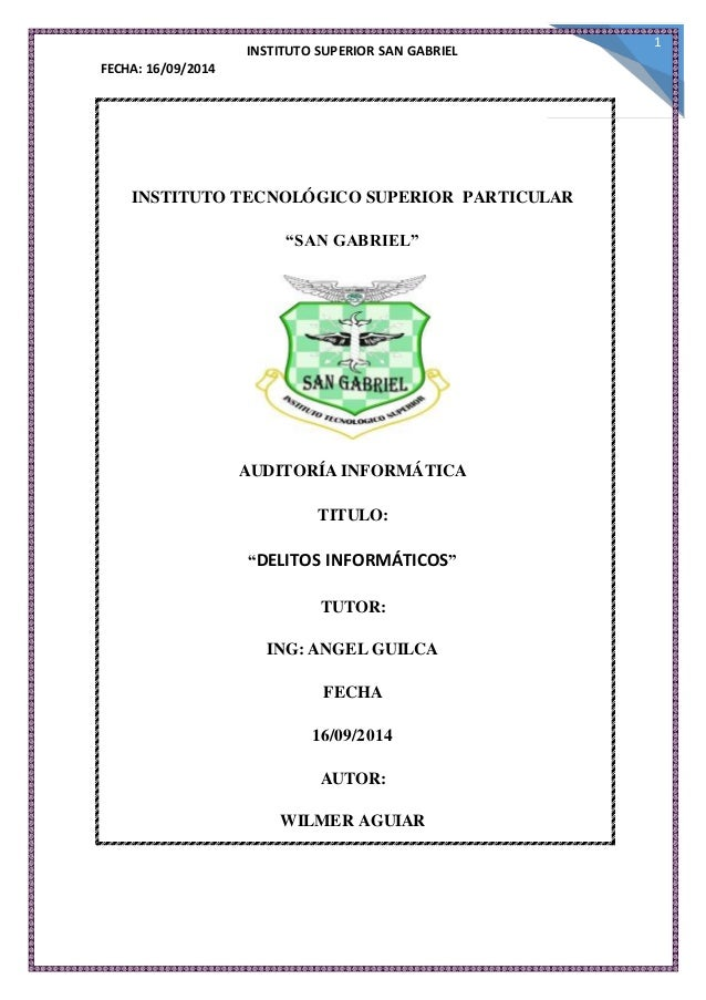 """INSTITUTO SUPERIOR SAN GABRIEL  FECHA: 16/09/2014  1  INSTITUTO TECNOLÓGICO SUPERIOR PARTICULAR  """"SAN GABRIEL""""  AUDITORÍA ..."""