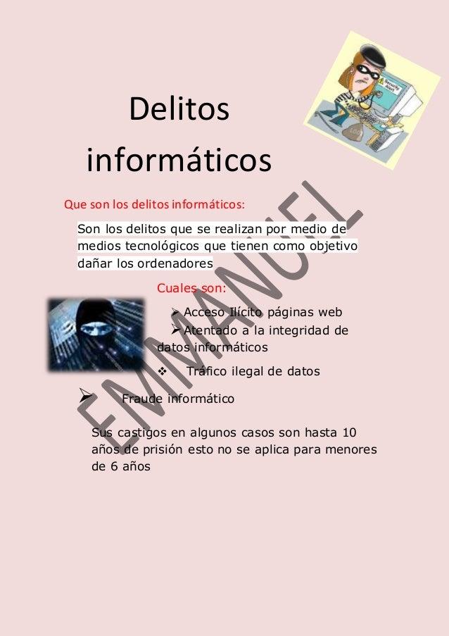 Delitos informáticos Que son los delitosinformáticos: Son los delitos que se realizan por medio de medios tecnológicos que...