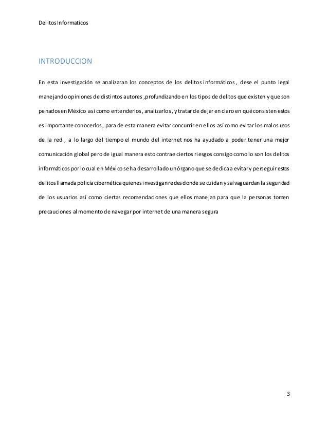 DelitosInformaticos 3 INTRODUCCION En esta investigación se analizaran los conceptos de los delitos informáticos , dese el...