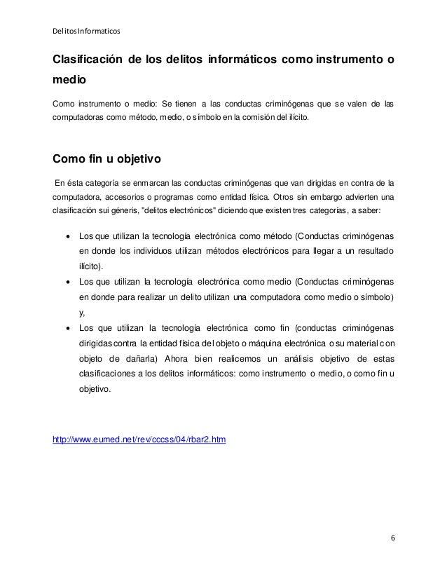 DelitosInformaticos 6 Clasificación de los delitos informáticos como instrumento o medio Como instrumento o medio: Se tien...
