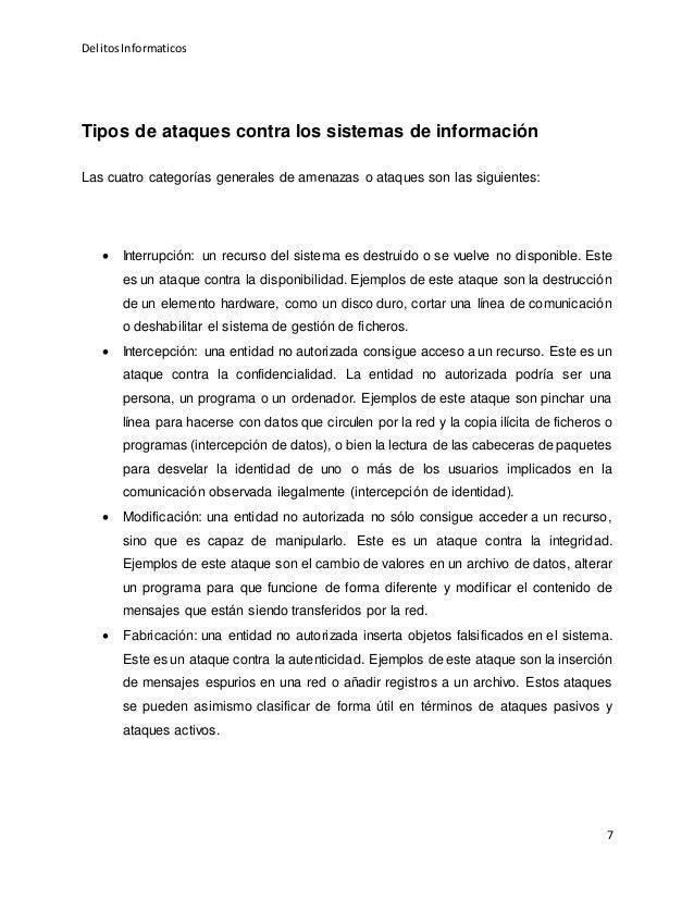 DelitosInformaticos 7 Tipos de ataques contra los sistemas de información Las cuatro categorías generales de amenazas o at...
