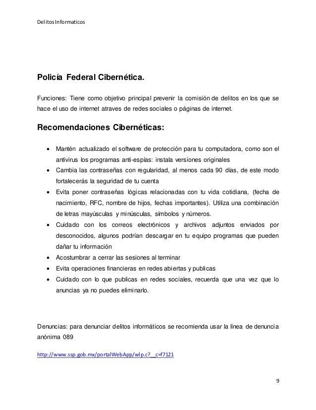 DelitosInformaticos 9 Policía Federal Cibernética. Funciones: Tiene como objetivo principal prevenir la comisión de delito...
