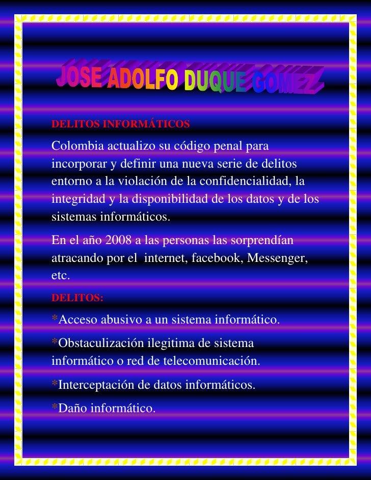 DELITOS INFORMÁTICOS<br />Colombia actualizo su código penal para incorporar y definir una nueva serie de delitos entorno ...
