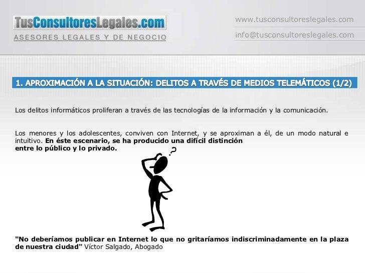 www.tusconsultoreslegales.com<br />info@tusconsultoreslegales.com<br />1. APROXIMACIÓN A LA SITUACIÓN: DELITOS A TRAVÉS DE...