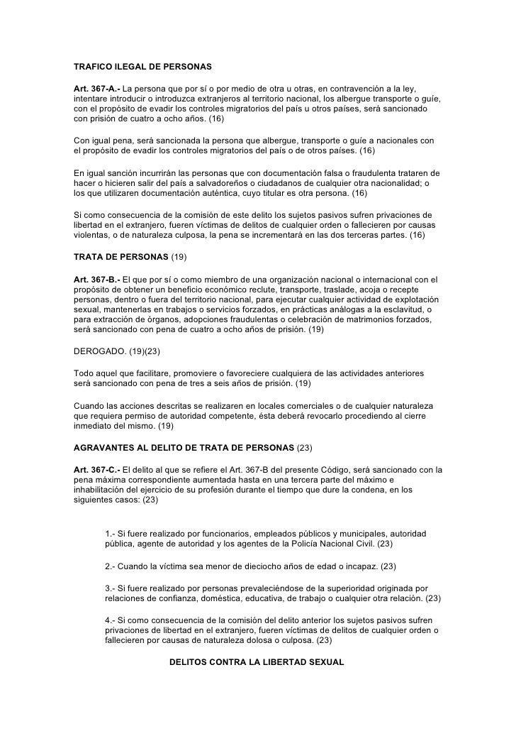TRAFICO ILEGAL DE PERSONAS  Art. 367-A.- La persona que por sí o por medio de otra u otras, en contravención a la ley, int...