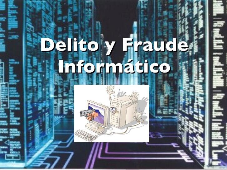 Delito y Fraude Informático