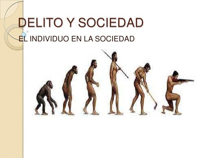 DELITO Y SOCIEDAD<br />EL INDIVIDUO EN LA SOCIEDAD<br />