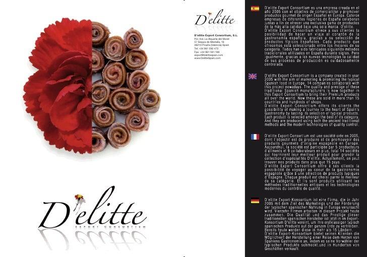 D'elitte Export Consortium, S.L. Pol. Ind. La Alquería del Moret C/ Sequia de Mestalla, 16 46210 Picaña (Valencia) Spain T...