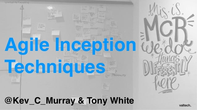 Agile Inception Techniques @Kev_C_Murray & Tony White