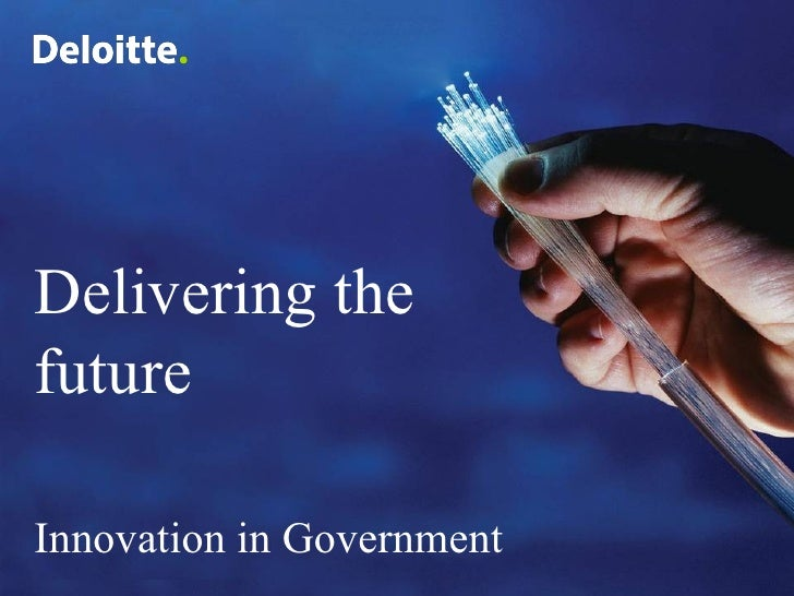 Delivering the future Innovation in Government