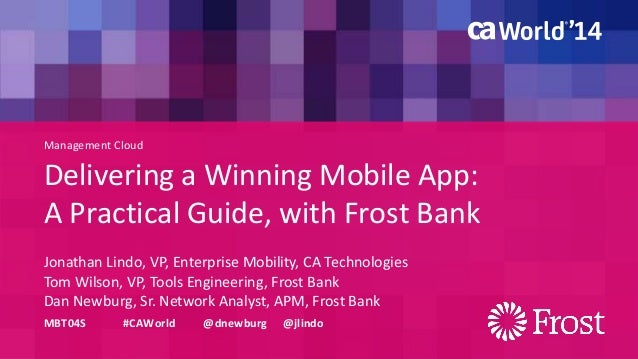 Management Cloud  Delivering a Winning Mobile App: A Practical Guide, with Frost Bank  Jonathan Lindo, VP, Enterprise Mobi...
