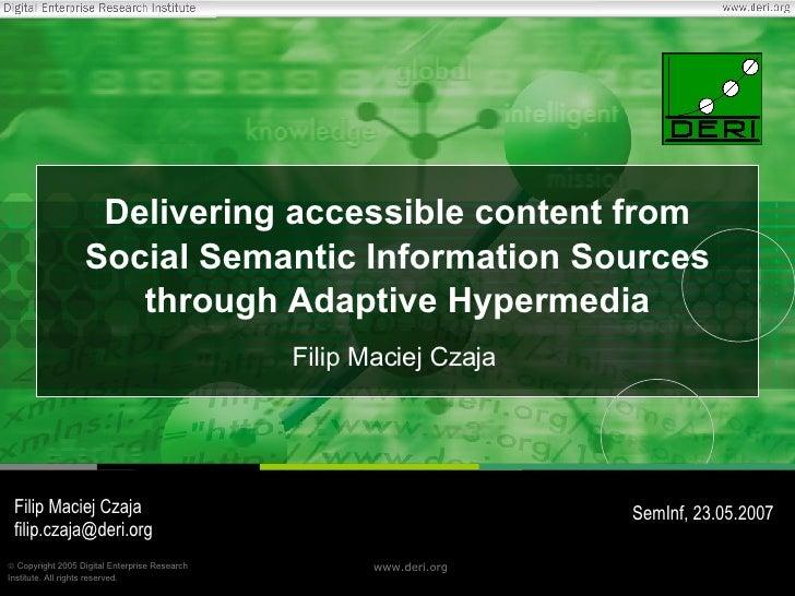 Delivering accessible content from Social Semantic Information Sources through Adaptive Hypermedia Filip Maciej Czaja Fili...