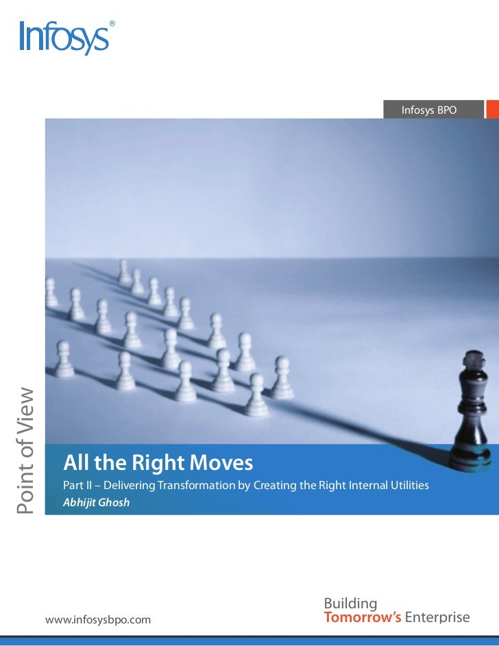 Infosys BPOPoint of View                   All the Right Moves                   Part II – Delivering Transformation by Cr...