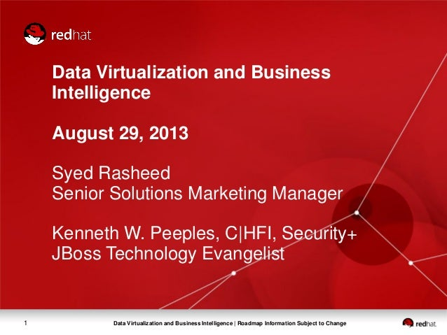 Data Virtualization and Business Intelligence | Roadmap Information Subject to Change1 Data Virtualization and Business In...