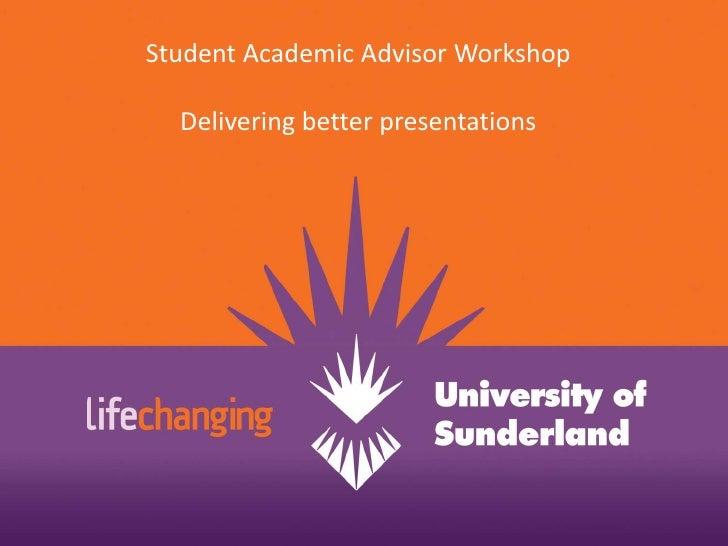 Student Academic Advisor Workshop<br />Delivering better presentations<br />