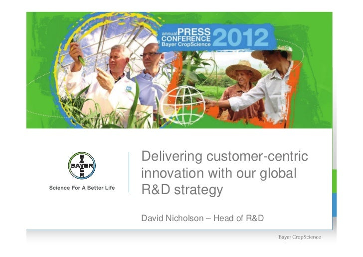 Delivering customer-centricinnovation with our globalR&D strategyDavid Nicholson – Head of R&D