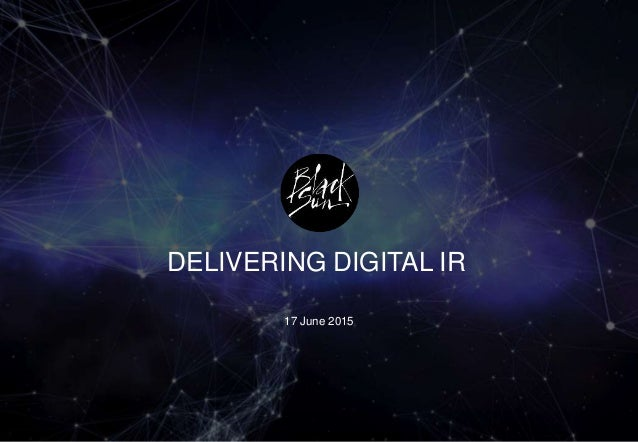 DELIVERING DIGITAL IR 17 June 2015