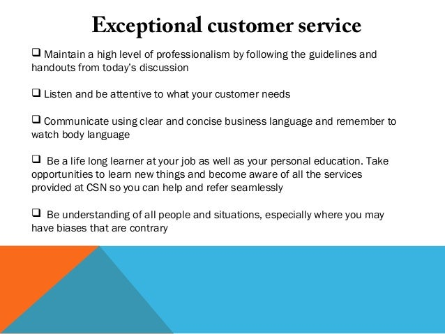 exceptional customer service In this post we are going to talk about customer service in this age where the consumer rules, to stay ahead of the competition we need to provide an exceptional value proposition truly wowing your customer leads to repeat business and warm referrals building exceptional customer.