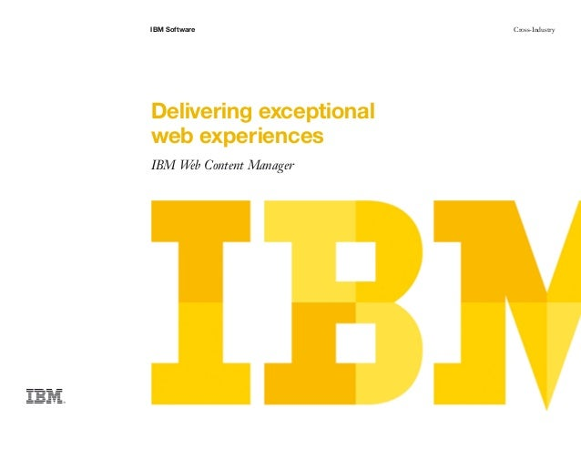 IBM Software Cross-IndustryDelivering exceptionalweb experiencesIBM Web Content Manager