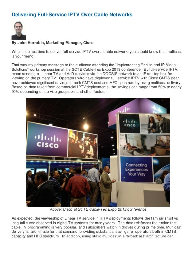 Delivering Full-Service IPTV Over Cable Networks  By John Horrobin, Marketing Manager, Cisco When it comes time to deliver...