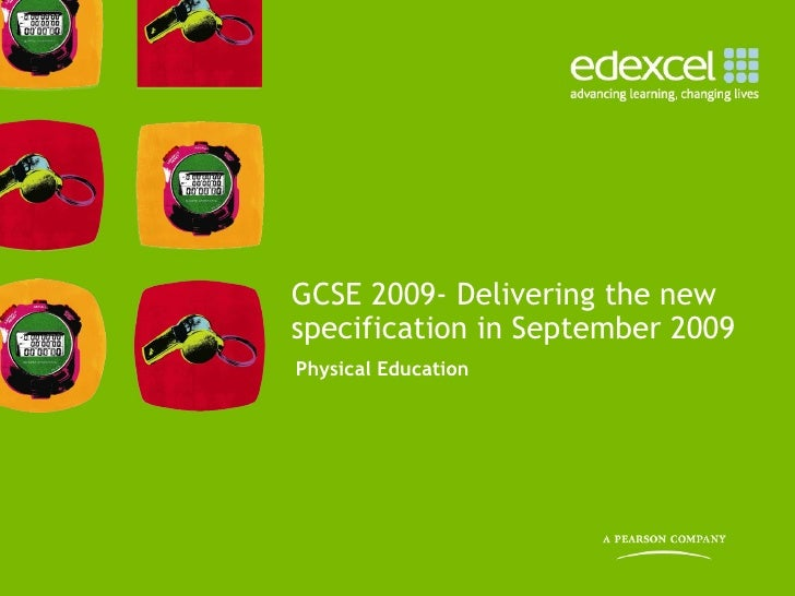 GCSE 2009- Delivering the newspecification in September 2009Physical Education