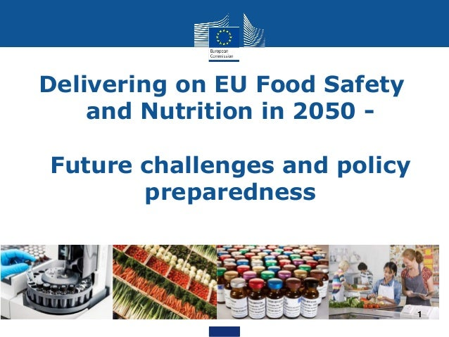 Delivering on EU Food Safety and Nutrition in 2050 - Future challenges and policy preparedness 1