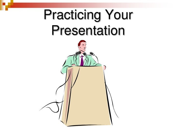 Practicing Your Presentation<br />