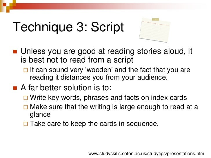 Technique 3: Script<br />Unless you are good at reading stories aloud, it is best not to read from a script<br />It can so...