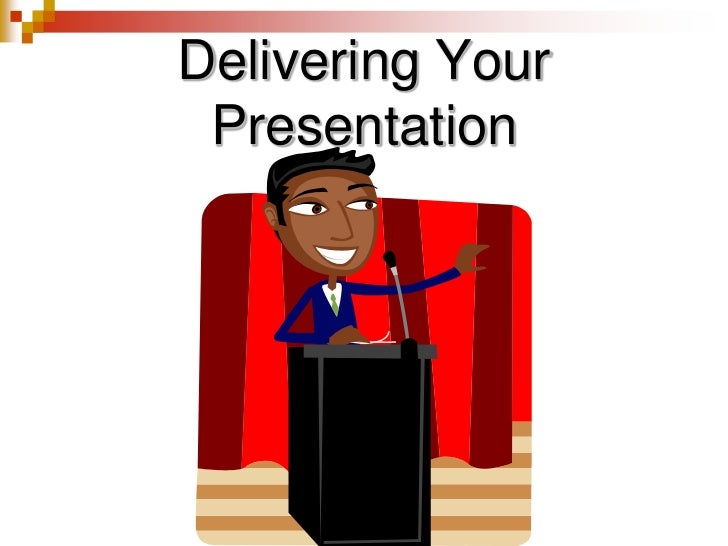 Delivering Your Presentation<br />