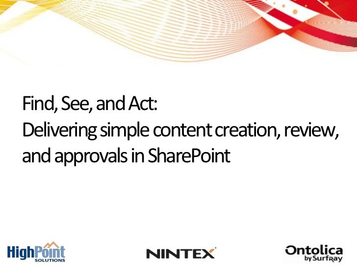 Find, See, and Act:Delivering simple content creation, review,and approvals in SharePoint