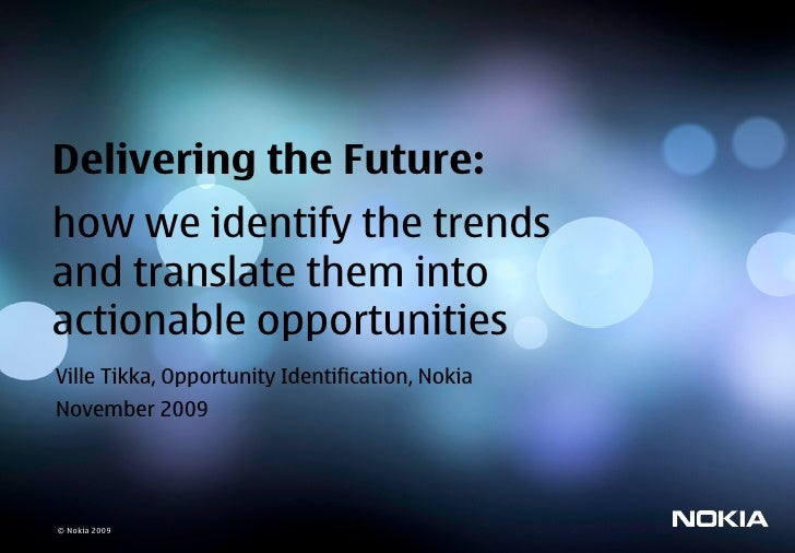 Delivering the Future: how we identify the trends and translate them into actionable opportunities Ville Tikka, Opportunit...