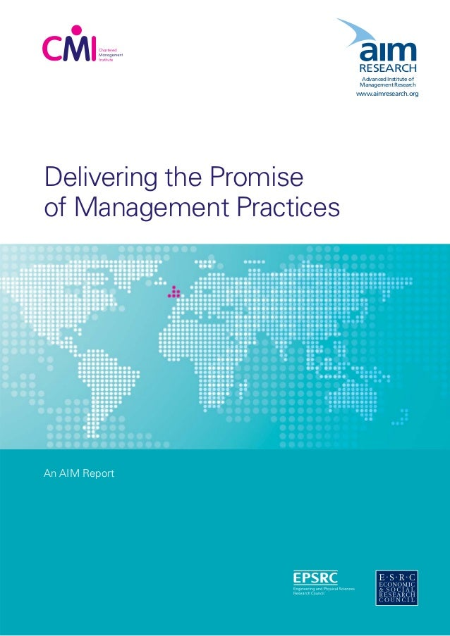 Delivering the Promise of Management Practices An AIM Report RESEARCH Advanced Institute of Management Research www.aimres...
